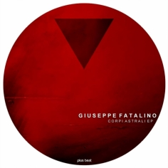 PB032 - GIUSEPPE FATALINO - CORPI ASTRALI EP