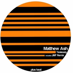 PB022 - MATTHEW ASH - TIRELESSLY EP
